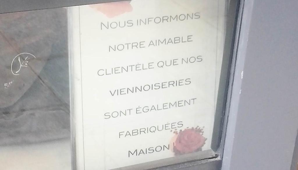 """Vu chez Eric Kayser au 8 rue Monge : une affichette indiquant que les viennoiseries sont """"maison"""" : sont-elles fabriquées sur place ou maison prend-il ici le sens de """"produit au sein de notre laboratoire d'Ivry"""" ?"""